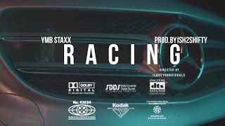 YMB STAXX- Racing ( Official Video) ShotBy@iLoveYourVisuals Prod.By Ish2Shifty