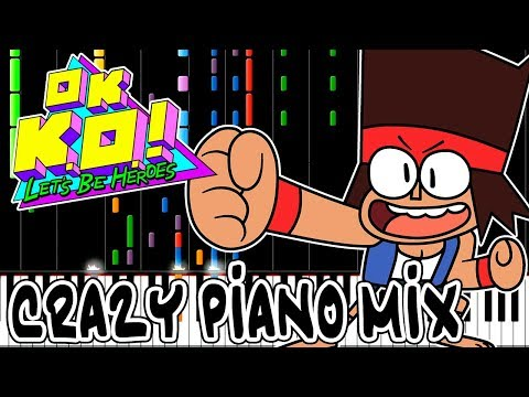 Crazy Piano! OK K.O.! Let's Be Heroes THEME