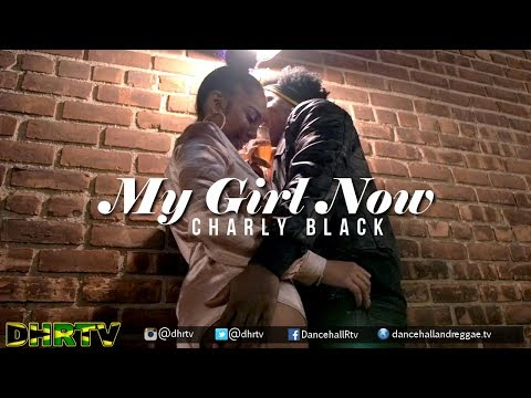 Charly Black - My Girl Now [Official Music Video] ♫Dancehall 2017