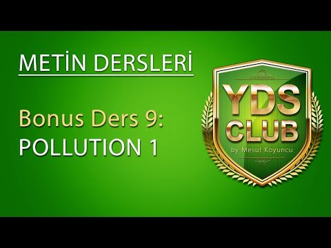 Bonus YDS Metin Dersleri 9 - POLLUTION 1