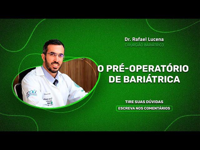 O pré operatório de bariátrica