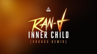 Ran-D - Inner Child (Kronos Remix) [OUT NOW]