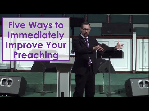 Five Ways to Immediately Improve Your Preaching