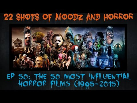 Podcast: 22 Shots of Moodz and Horror Ep. 50 (50 Most Influential Horror Films 1965-2015 (50 Years)