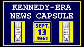 KENNEDY-ERA NEWS CAPSULE: 9/13/61 (WMEX-RADIO; BOSTON, MASSACHUSETTS)
