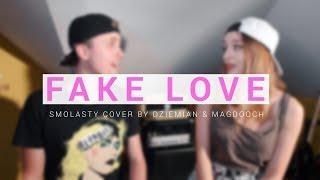 Smolasty - Fake Love (Romantic version by Dziemian & Magdooch)