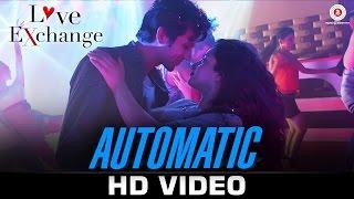 Automatic - Love Exchange | Dev Negi & Ishmeet Narula | Mohit Madan & Jyoti Sharma