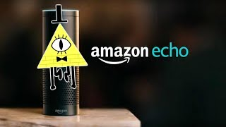 Amazon echo | Bill Cipher