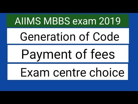 AIIMS exam 2019 !! Generation of Code and final registration