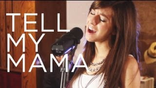 "Gambar cover Christina Grimmie - ""Tell My Mama"" - OFFICIAL Live Session"