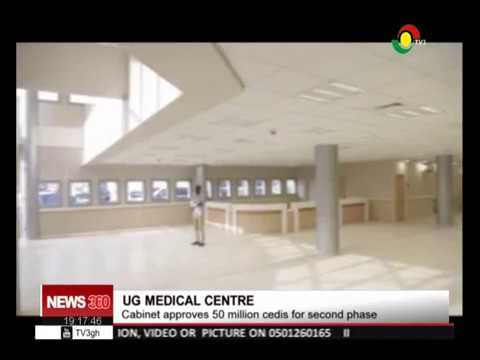 CABINET APPROVES 50 MILLION CEDIS FOR SECOND PHASE OF UG MEDICAL CENTRE