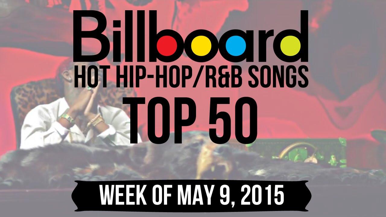 Top 50 billboard hip hop r amp b songs week of may 9 2015 youtube