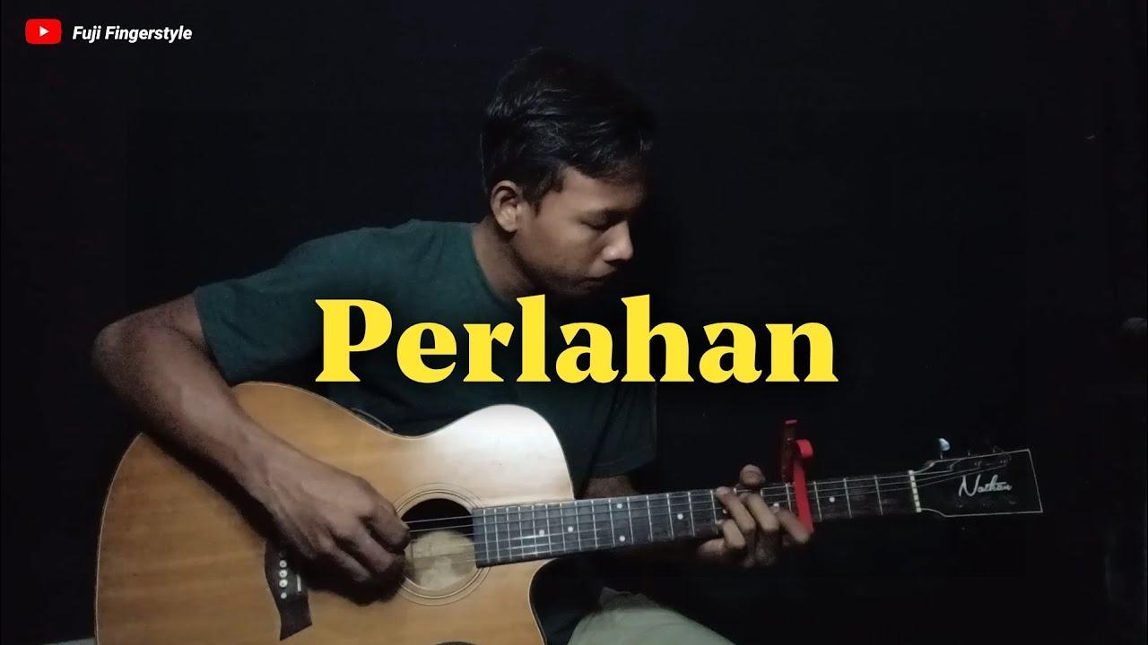 Perlahan - Guyon Waton | Fingerstyle Guitar Cover + Lirik