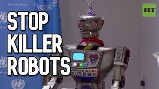 Stop Killer Robots! Groups call for human control of killer robots