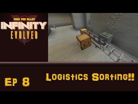 FTB Infinity Evolved - Ep 8 - Logistics Sorting!!!