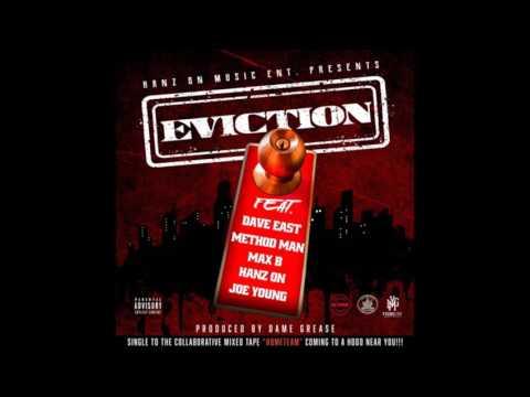 Dave East, Method Man, Max B, Hanz On, Joe Young-Eviction