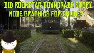 Did Rockstar Downgrade Red Dead Redemption 2's Story Mode Graphics For Online?