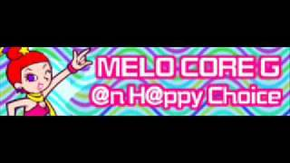 MELO CORE G 「@n H@ppy Choice」
