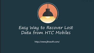 How to Recover Text Messages, Photos, Videos, Files from HTC One M7/M8/M9 + More