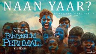 Pariyerum Perumal | Naan Yaar Video Song | Kathir | Santhosh Narayanan | Pa Ranjith | Mari Selvaraj Thumb