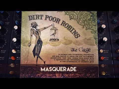 Dirt Poor Robins - Masquerade (Official Audio)