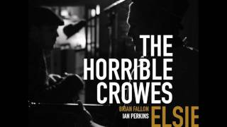 Watch Horrible Crowes Ladykiller video