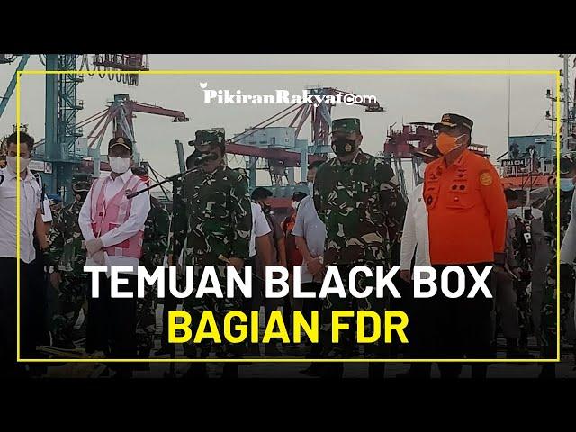 Panglima TNI Umumkan Black Box Sriwijaya Air yang Ditemukan Adalah Bagian FDR dan Terus Mencari CVR