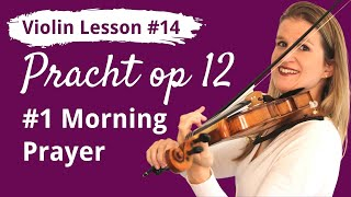 FREE Violin Lesson #14 Play Morning Prayer op 12 no 1 by Pracht