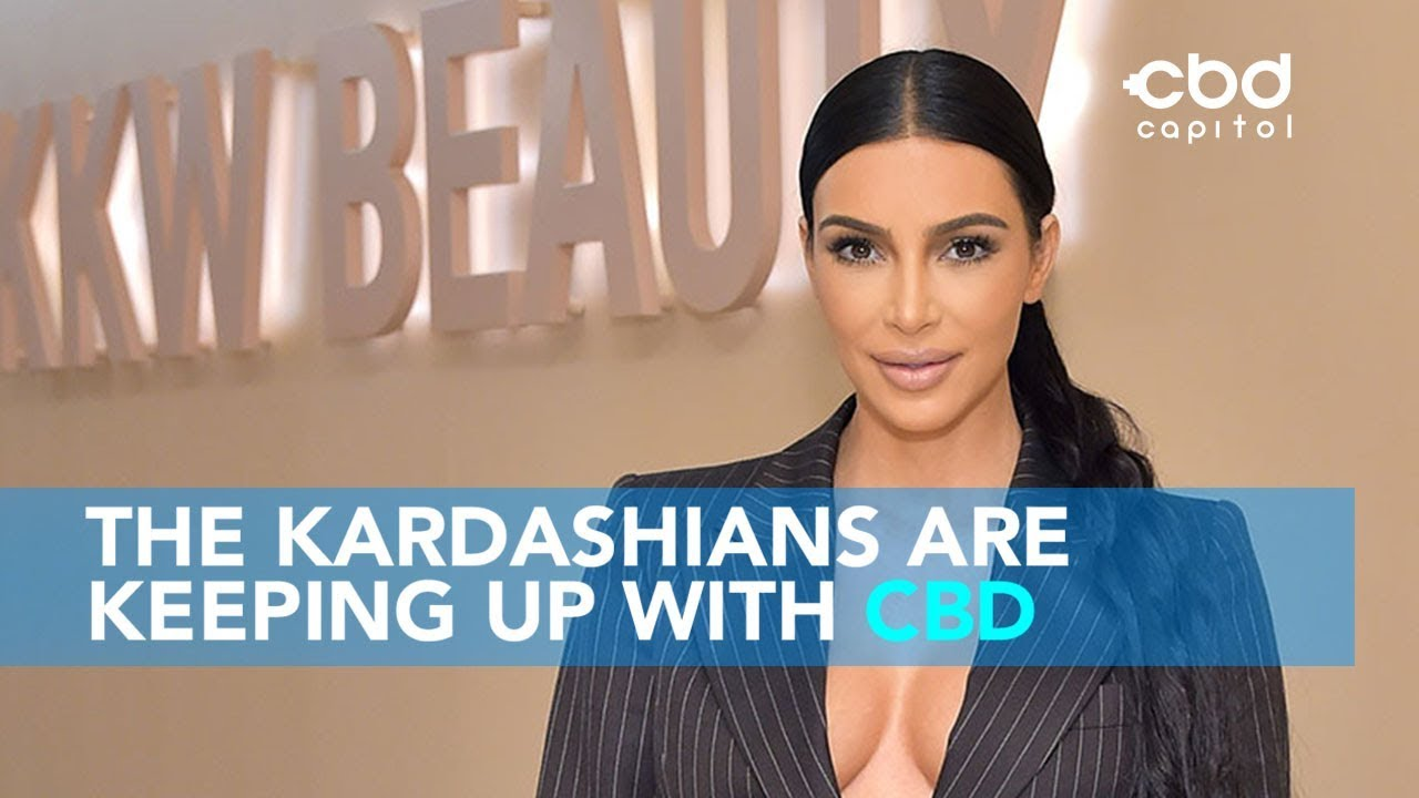 The Kardashians are keeping up with CBD | CBD NOW