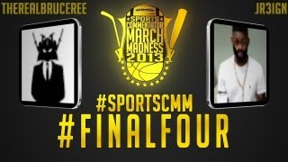 2013 Sports Commentator March Madness - #16 TheRealBruceRee VS #9 JR3iGN | The Final Four