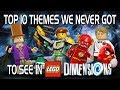 LEGO Dimensions - Top 10 Themes We Never Got to See!