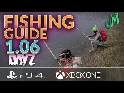 Fishing Guide 🎒 DayZ 1.06 🎮 PS4 XBOX PC