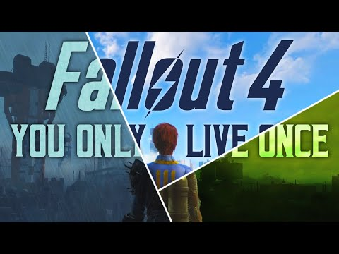 Fallout 4: You Only Live Once