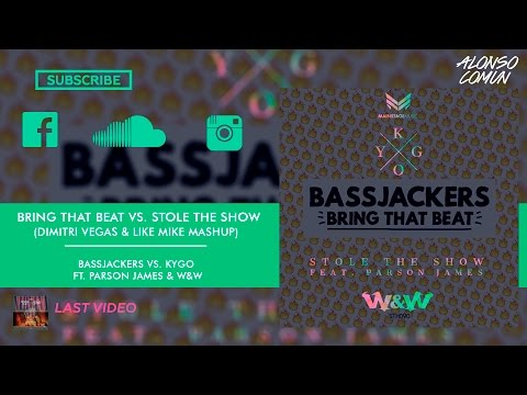 Bassjackers vs. Kygo & W&W - Bring That Beat vs. Stole The Show (DV&LM Mashup)/Reworked