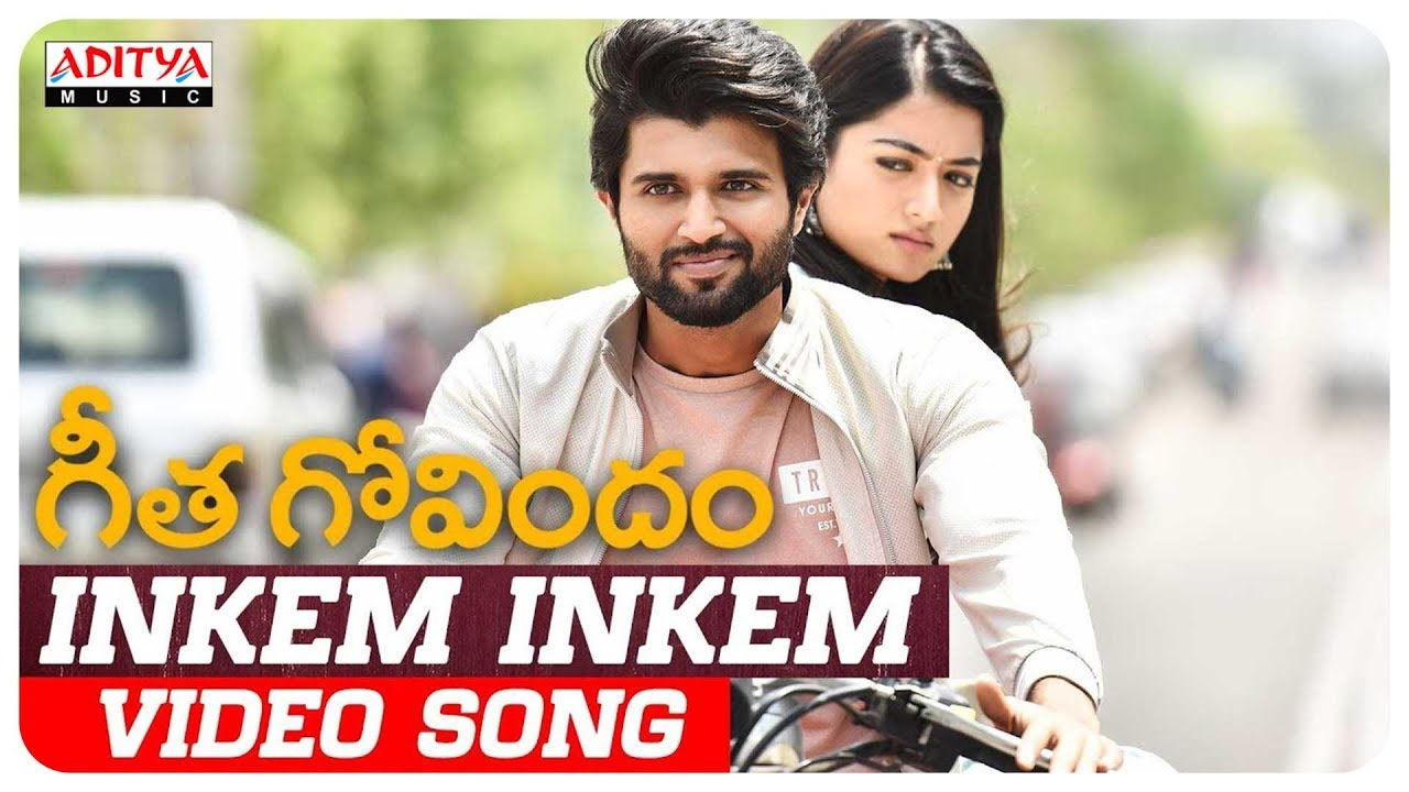 picture Geetha Govindam Songs Download Naa Songs inkem inkem video song geetha govindam songs vijay devarakonda rashmika mandanna