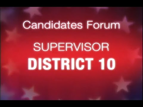 Board of Supervisors District 10 Candidates Forum