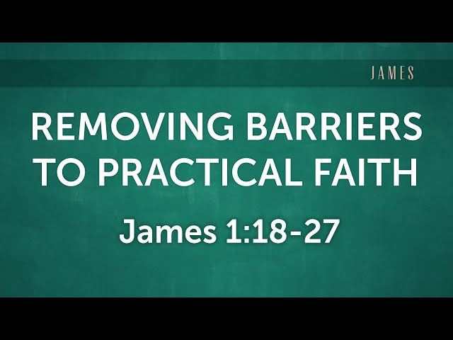 Removing Barriers to Practical Faith