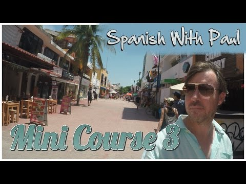 Learn Spanish With Paul - Mini Course 3