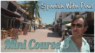 Learn Spanish With Pąul - Mini Course 3