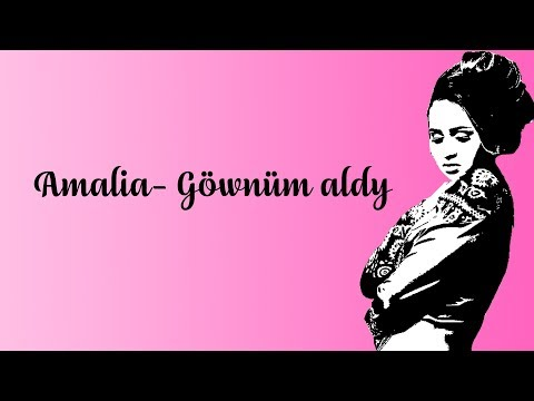 Amalia - Göwnüm aldy - 2017