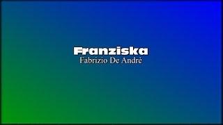 Franziska - Fabrizio De Andrè - Testo