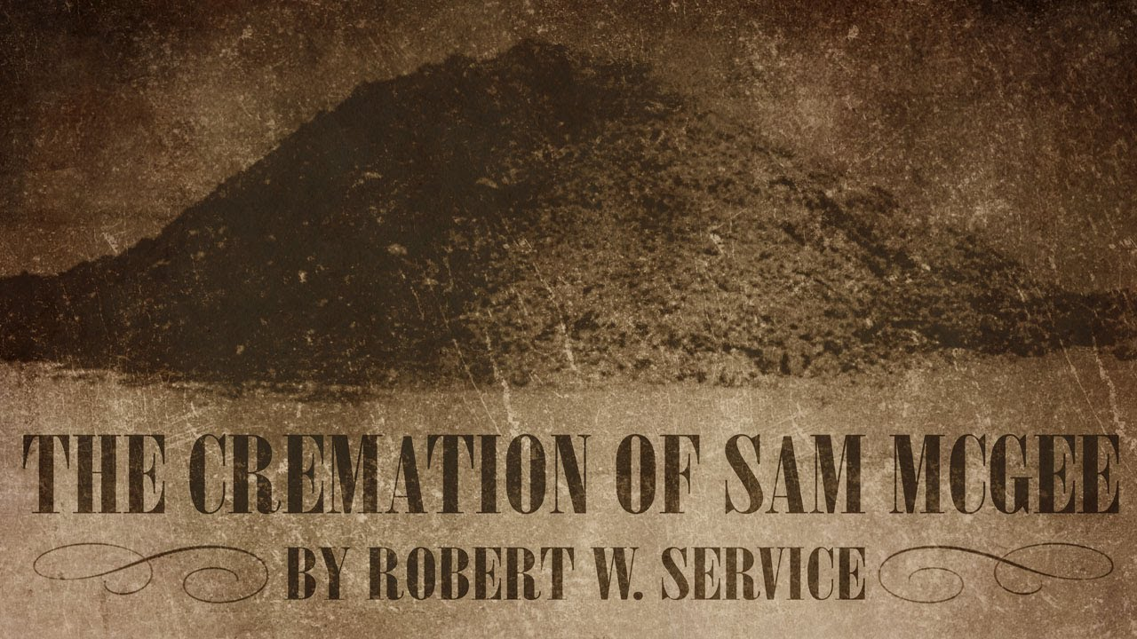THE CREMATION OF SAM MCGEE Robert W. Service | Scary Stories ...
