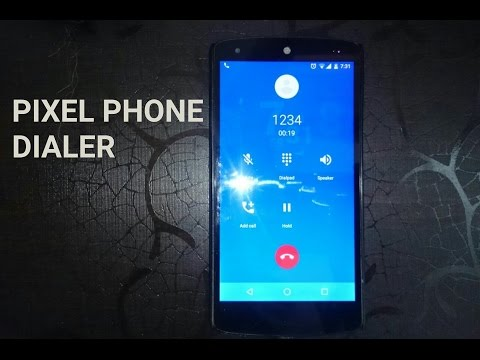 Get The Dialer App From Google's New Pixel Phones On Other Devices [How-To] No Root