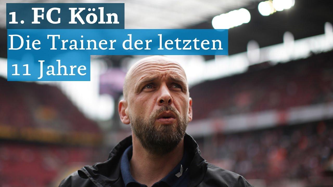 1 Fc Köln Die Trainer Der Letzten 11 Jahre Youtube