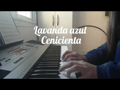 Lavanda Azul // Cenicienta // Piano Cover