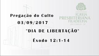 pregação (Dia de libertação) 03/09/2017