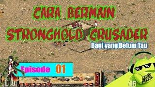 CARA BERMAIN Stronghold Crusader Indonesia - Eps.01