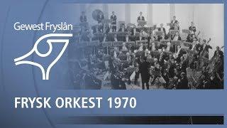 GEWEST FRYSLAN: Frysk Orkest 1970