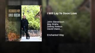 I Will Lay Ye Doon Love