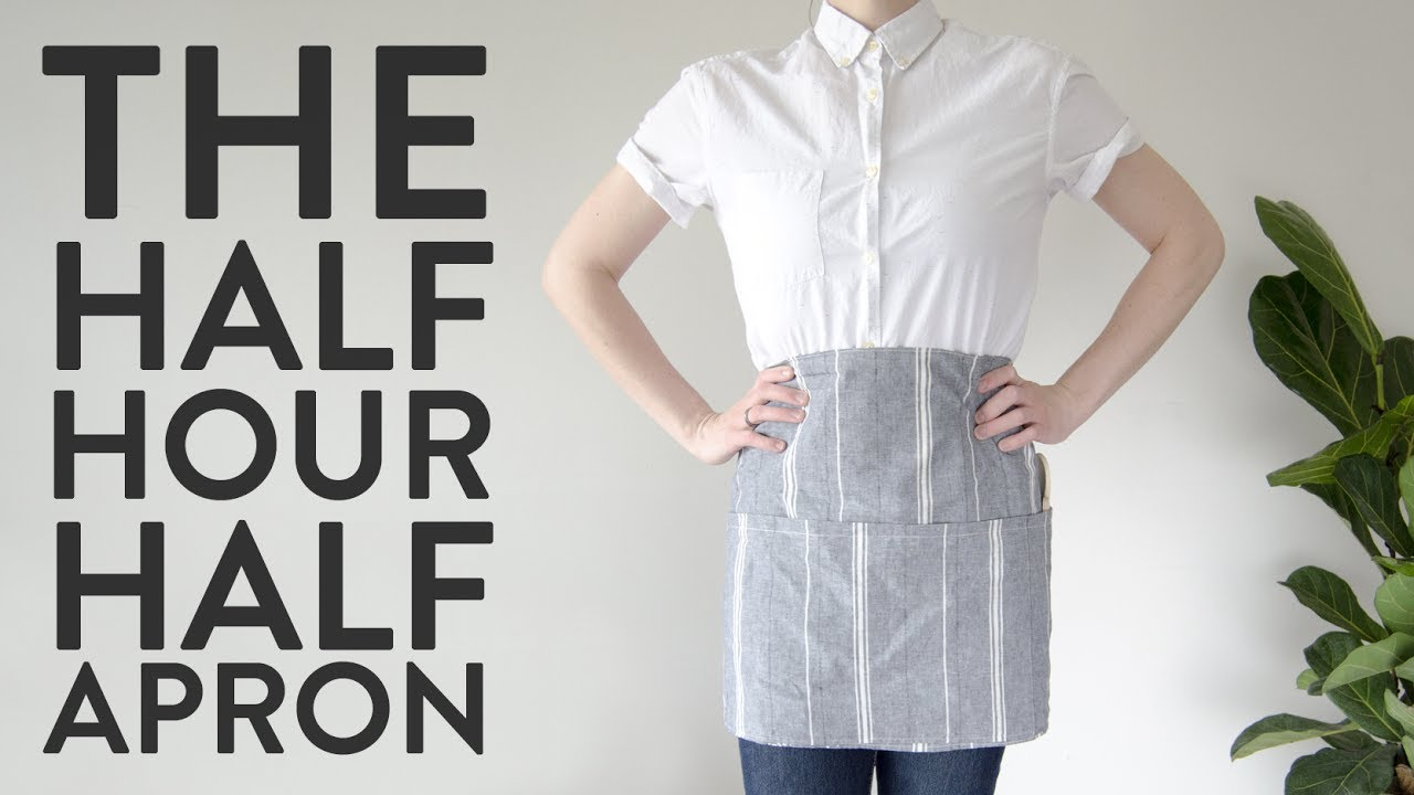 Make this Half Apron in 30 Minutes! - YouTube